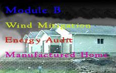 FL CE: Module B (Wind Mitigation, Energy Audit, Manufactured Home Inspection)